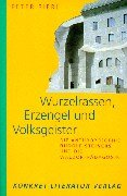 Wurzelrassen, Erzengel und Volksgeister. Die Anthroposophie Rudolf Steiners und die Waldorfpädagogik