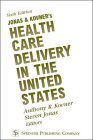 Jonas and Kovner's Healthcare Delivery in the U.S., , 0826120822