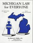 Michigan Law for Everyone : Plus Law Dictionary, Wells, Sherry A., 0934981078