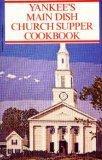 yankees dishes - Yankee's Main Dish Church Supper Cookbook
