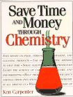 Save Time and Money Through Chemistry, Ken Carpenter, Kenneth P. Carpenter, 0965566714