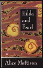 Hilda and Pearl, Alice Mattison, 078620494X