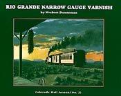 Colorado Rail Annual No. 25: Rio Grande Narrow Gauge Varnish; A Denver & Rio Grande Narrow Gauge Passenger Train Car Roster, 1871-1981