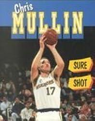 Chris Mullin: Sure Shot (Achievers)