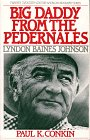 img - for Big Daddy from the Pedernales: Lyndon Bains Joh Nson (Twayne's Twentieth-Century American Biography Series) book / textbook / text book