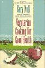Vegetarian Cooking for Good Health, Gary Null, 0020100507