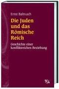 die-juden-und-das-rmische-reich-geschichte-einer-konfliktreichen-beziehung