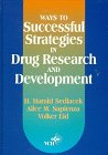 Ways to Successful Strategies in Drug Research and Development