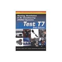 ASE Test Preparation Test T7 Medium/Heavy Duty Trucks Heating, Ventilation and Air Conditioning (HVA