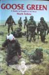 Goose Green : A Battle Is Fought to be Won: The Falklands War, Adkin, Mark, 0850522072