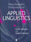 Encyclopedic Dictionary of Applied Linguistics, , 0631180893