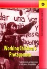 Working Children's Protagonism: Social Movements and Empowerment in Latin America, Africa and India (Internationale Beitrage Zu Kindheit, Jugend, Arbeit Und Bild)