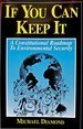 If You Can Keep It : A Constitutional Roadmap to Environmental Security, Diamond, Michael, 0965130908