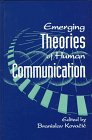 Emerging Theories of Human Communication, , 0791434516