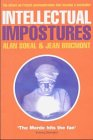 Intellectual Impostures : Postmodern Philosophers' Abuse of Science, Sokal, Alan D. and Bricmont, J., 1861971249