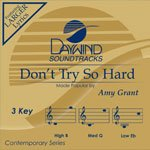 Don't Try So Hard [Accompaniment/Perform - Amy Grant Accompaniment Shopping Results