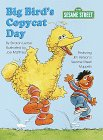 Big Bird's Copycat Day, Sharon Lerner, 0375801294