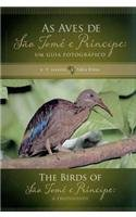 The Birds of Sao Tome e Principe \ As Aves de Sao Tome e Principe: A Photo Guide \ Um Guia Fotografico (English and Portuguese Edition)