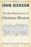The Best Kept Secret of Christian Mission: Promoting the Gospel with More Than Our Lips (The Best Bottle Rocket Designs)
