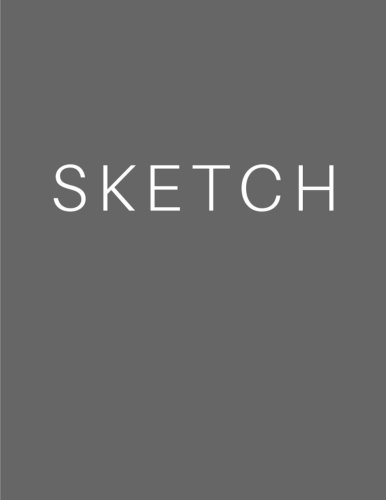 Download Sketch - Art Sketch Book / Gray Notebook: (8 x 11) Blank Paper Sketchbook, 100 Pages, Durable Matte Cover pdf epub