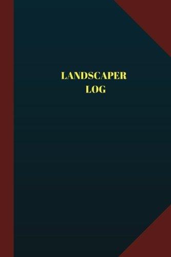 Read Online Landscaper Log (Logbook, Journal - 124 pages 6x9 inches): Landscaper Logbook (Blue Cover, Medium) (Logbook/Record Books) ebook