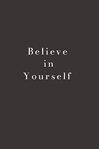 Believe in Yourself: A Journal (Notebook, Diary)