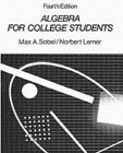 Algebra for College Students : An Intermediate Approach, Sobel, Max A. and Lerner, Norbert, 0130216682