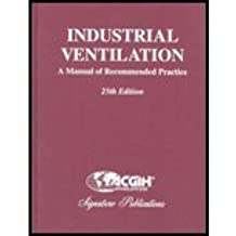 industrial ventilation a manual of recommended practice 25th rh amazon com Shop Ventilation Systems acgih industrial ventilation manual free download