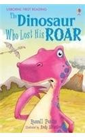 Dinosaur Who Lost His Roar (First Reading Level 3)