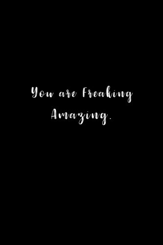 You are Freaking Amazing.: Lined notebook PDF