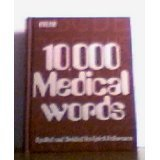 img - for Ten Thousand Medical Words for Secretaries, Stenographers, Typists, Medical Librarians, Technicians and Students book / textbook / text book