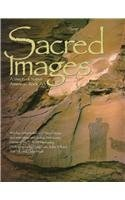Native American Rock Art - Sacred Images: A Vision of Native American Rock Art