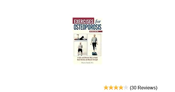 Exercises For Osteoporosis A Safe And Effective Way To Build Bone