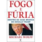 img - for Fogo e F ria - Dentro da Casa Branca de Donald Trump book / textbook / text book