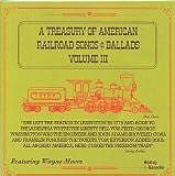 A Treasury Of American Railroad Songs & Ballads Vol. III