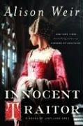 Innocent Traitor: A Novel of Lady Jane Grey by [Weir, Alison]