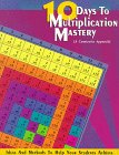 10 Days to Multiplication Mastery: And More (A Commutative Approach)