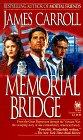Memorial Bridge, James Carroll, 0804112746