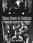 img - for Taken Down in Evidence: Ireland from the Back Seat of a Patrol Car by Leo Regan (1995-09-26) book / textbook / text book