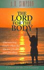 The Lord for the Body, A. B. Simpson, 0875096247