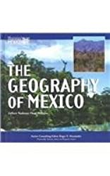 The Geography of Mexico (Mexico: Our Southern Neighbor)