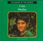 img - for I Am Muslim (Religions of the World) by Jessica Chalfonte (2003-01-03) book / textbook / text book