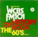 History of Rock: The 60's, Pt. 4 - WCBS FM 101 [Vinyl]