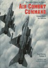 The United State Air Force's Air Combat Command: Global Power for America (Real Heroes, Vol 2)