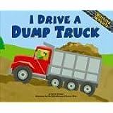 I Drive a Dump Truck (Working Wheels)
