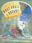 What Shall I Dream?, Laura McGee Kvasnosky, 0525452079
