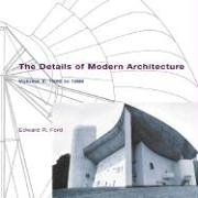 The Details Of Modern Architecture  1928 To 1988