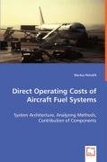 Direct Operating Costs of Aircraft Fuel Systems: System Architecture, Analyzing Methods, Contribution of Components