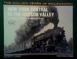 New York Central in the Hudson Valley: The Water Level Route in Steam and Diesel (Golden Years of Railroading)
