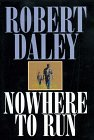 Nowhere to Run, Robert Daley, 0783820127